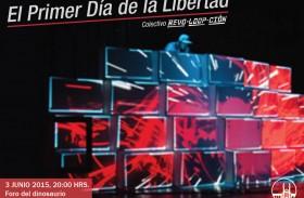 COLECTIVO REVO-LOOP-CIÓN PRESENTA EL PRIMER DÍA DE LA LIBERTAD