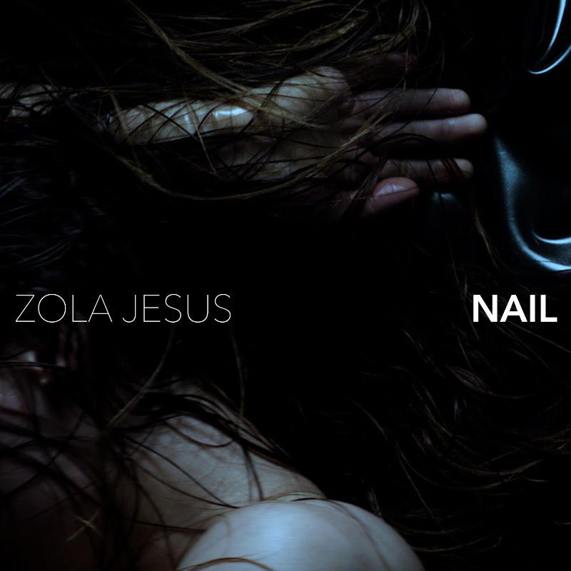 Zola Jesus Nail