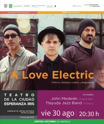 A LOVE ELECTRIC SE PREPARA PARA UN SHOW ÚNICO EN EL TEATRO DE LA CIUDAD ESPERANZA IRIS