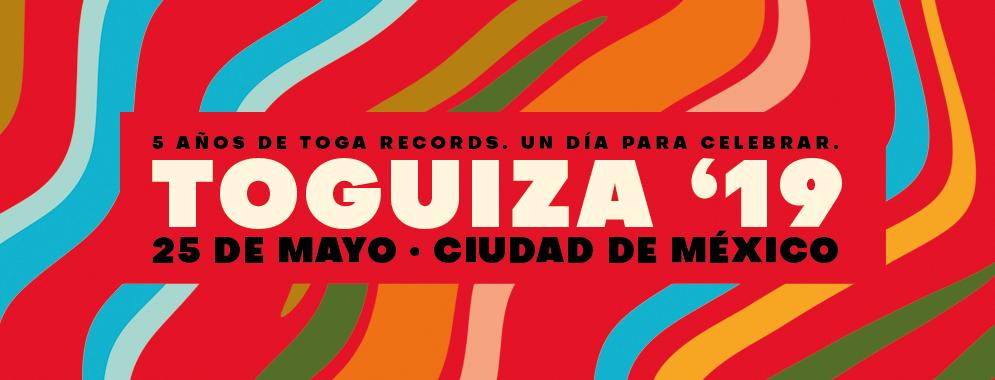 TOGUIZA '19. CINCO AÑOS DE PSICODELIA Y FUZZ MEXICANA.