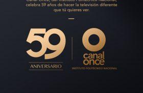 CANAL ONCE CELEBRA 59 AÑOS DE SER LA TELEVISIÓN QUE TÚ QUIERES VER
