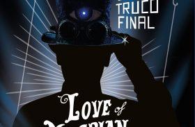 """LOVE OF LESBIAN ESTRENA """"EL GRAN TRUCO FINAL"""""""