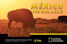 "NATIONAL GEOGRAPHIC ESTRENA LA NUEVA MINI SERIE ""MÉXICO INDOMABLE"""