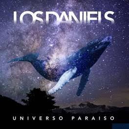 """LOS DANIELS ESTRENAN SU ÁLBUM """"UNIVERSO PARAÍSO"""""""