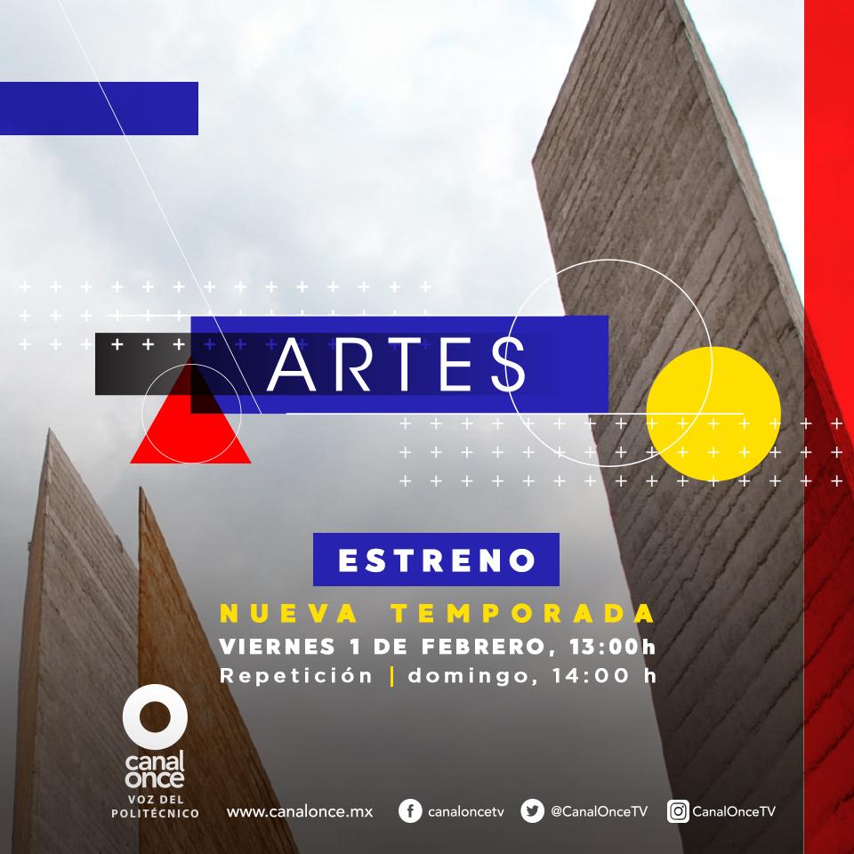 """NUEVA TEMPORADA DE """"ARTES"""", POR CANAL ONCE"""